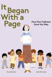 It Began with a Page: How Gyo Fujikawa Drew the Way Pdf Book