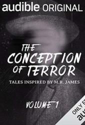 The Conception of Terror: Tales Inspired by M. R. James - Volume 1 Book Pdf