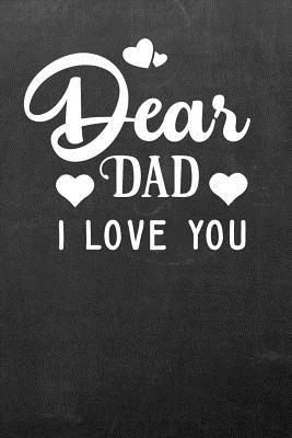Dear Dad I Love You Dad Notebook Blank Lined Journal For Dads Great Gift For Fathers Day By Its A Man Thing Designs