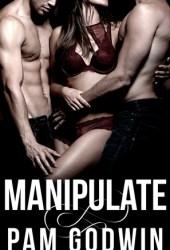 Manipulate (Deliver Book 6) Pdf Book