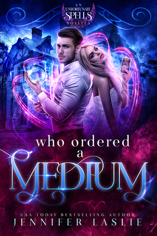 Who Ordered a Medium (An Unfortunate Spells Novella)