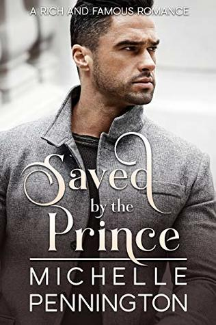 Saved by the Prince (Rich and Famous Romance Book 4)