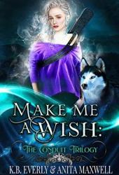Make Me a Wish (The Conduit Trilogy, #1) Book Pdf