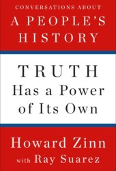Truth Has a Power of Its Own: Conversations about A People's History Pdf Book