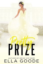 Pretty Prize (Rags to Riches, #2) Pdf Book