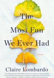The Most Fun We Ever Had Book by Claire Lombardo