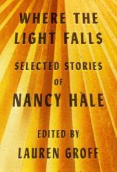 Where the Light Falls: Selected Stories of Nancy Hale Pdf Book
