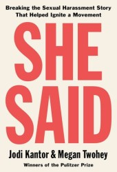 She Said: Breaking the Sexual Harassment Story That Helped Ignite a Movement Pdf Book