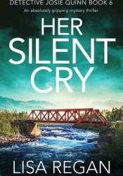 Her Silent Cry (Detective Josie Quinn #6) Pdf Book