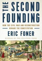 The Second Founding: How the Civil War and Reconstruction Remade the Constitution Pdf Book
