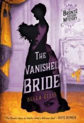 The Vanished Bride (Brontë Sisters Mystery #1) Pdf Book