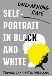 Self-Portrait in Black and White: Unlearning Race Pdf Book