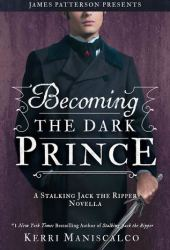 Becoming the Dark Prince (Stalking Jack the Ripper, #3.5) Book Pdf