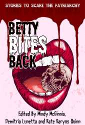 Betty Bites Back: Stories to Scare the Patriarchy Pdf Book