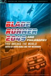 Blade Runner 2049 and Philosophy: This Breaks the World Pdf Book