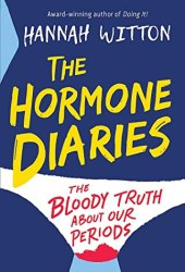 The Hormone Diaries: The Bloody Truth About Our Periods Pdf Book
