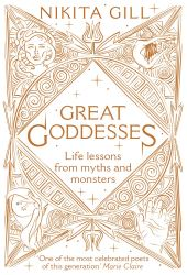 Great Goddesses: Life lessons from myths and monsters Pdf Book