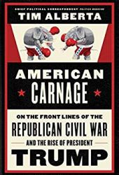 American Carnage: On the Front Lines of the Republican Civil War and the Rise of President Trump Pdf Book