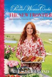 The Pioneer Woman Cooks: The New Frontier Pdf Book