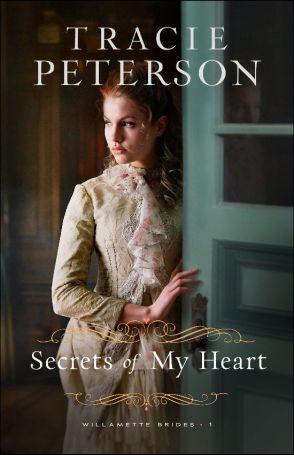 Secrets of My Heart (Willamette Brides, #1)