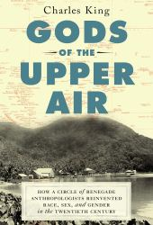 Gods of the Upper Air: How a Circle of Renegade Anthropologists Reinvented Race, Sex, and Gender in the Twentieth Century Pdf Book