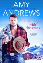 The Trouble with Christmas (Credence, Colorado #2) Pdf Book