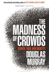 The Madness of Crowds: Gender, Race and Identity Pdf Book