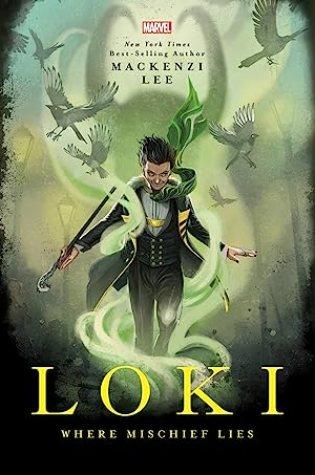 Loki: Where Mischief Lies – Mackenzi Lee