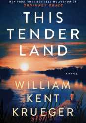 This Tender Land Book by William Kent Krueger
