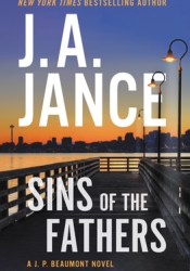 Sins of the Fathers (J.P. Beaumont #24) Book by J.A. Jance