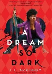 A Dream So Dark (A Blade So Black, #2) Book by L.L. McKinney