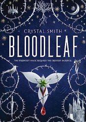 Bloodleaf (Bloodleaf, #1) Book by Crystal  Smith