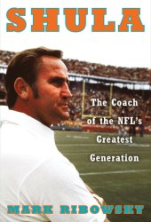 Shula: The Coach of the NFL's Greatest Generation Pdf Book