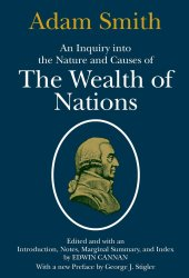 An Inquiry into the Nature and Causes of the Wealth of Nations Pdf Book