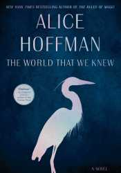 The World That We Knew Book by Alice Hoffman