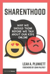 Sharenthood: Why We Should Think Before We Talk about Our Kids Online Pdf Book