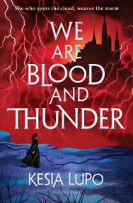 We Are Blood and Thunder (We Are Blood and Thunder, #1)
