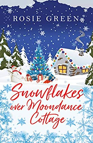 Snowflakes over Moondance Cottage: A glorious festive treat of a read, full of family drama and sparkling romance
