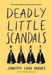 Deadly Little Scandals (Debutantes, #2) Book by Jennifer Lynn Barnes