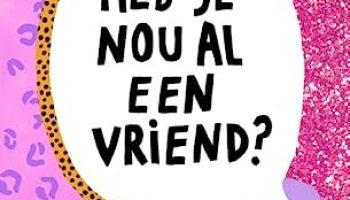 Heb je nou al een vriend? – Marie Lotte Hagen en Nydia van Voorthuizen