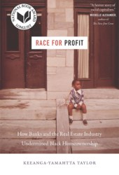 Race for Profit: How Banks and the Real Estate Industry Undermined Black Homeownership Pdf Book