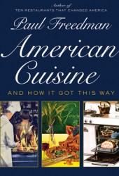 American Cuisine: And How It Got This Way Pdf Book
