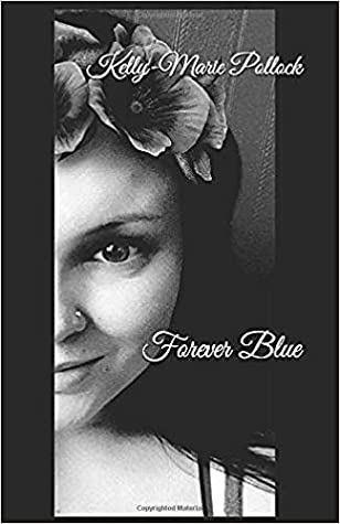 Forever Blue by Kelly-Marie Pollock