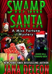 Swamp Santa (Miss Fortune Mystery #16) Book by Jana Deleon