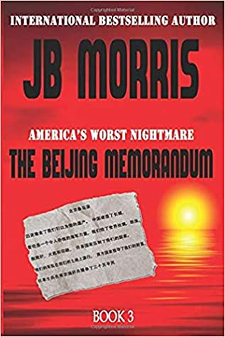 The Beijing Memorandum: America's Worst Nightmare: The Chinese People's Republic of Mexico