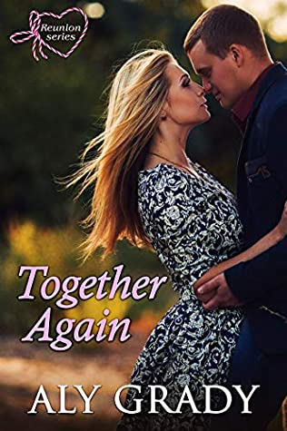 Together Again (Reunion Series Book 1)