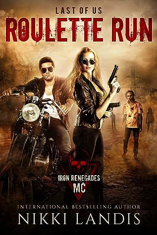 Roulette Run, Iron Renegades MC (Last of Us, #3)