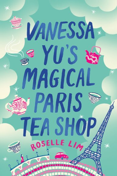 """Cover of """"Vanessa Yu's Magical Paris Tea Shop"""" by Roselle Lim"""