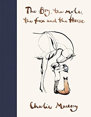 Image result for The Boy, The Horse, The Fox, and The Mole – Charles Mackesy
