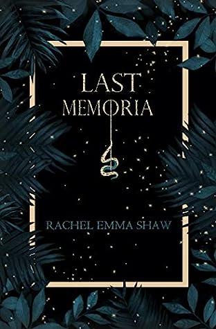 Last Memoria (Memoria Duology, #1)